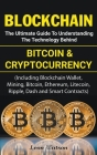 Blockchain: The Ultimate Guide to Understanding the Technology Behind Bitcoin and Cryptocurrency Cover Image