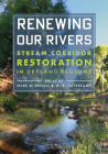 Renewing Our Rivers: Stream Corridor Restoration in Dryland Regions Cover Image