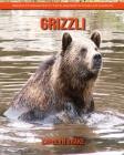 Grizzli: Images étonnantes et faits amusants pour les enfants Cover Image