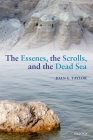 The Essenes, the Scrolls, and the Dead Sea Cover Image