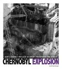 Chernobyl Explosion: How a Deadly Nuclear Accident Frightened the World (Captured Science History) Cover Image
