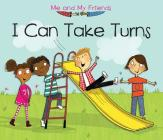 I Can Take Turns (Me and My Friends) Cover Image