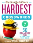 The New York Times Hardest Crosswords Volume 7: 50 Friday and Saturday Puzzles to Challenge Your Brain Cover Image