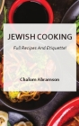 Jewish Cooking - Full Recipes and Etiquette Cover Image