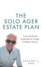 The Solo Ager Estate Plan: Trust and Estate Essentials for Single, Childless Seniors Cover Image