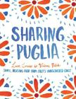 Sharing Puglia: Simple, Delicious Food from Italy's Undiscovered Coast Cover Image