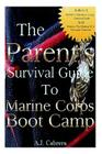 The Parent's Survival Guide to Marine Corps Boot Camp Cover Image