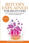 The Bitcoin Explained for Beginners (2 Books in 1): A Practical Guide to Bitcoin And Blockchain Cover Image