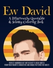 Ew David: A Hilariously Quotable & Schitty Coloring Book Cover Image