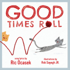 Good Times Roll: A Children's Picture Book Cover Image
