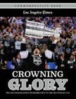 Crowning Glory: The Los Angeles Kings' Incredible Run to the 2012 Stanley Cup Cover Image