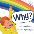 Why?: A Sciencey, Rhymey Guide to Rainbows Cover Image