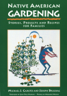 Native American Gardening: Stories, Projects, and Recipes for Families Cover Image