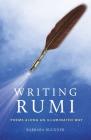 Writing Rumi: Poems Along an Illuminated Way Cover Image