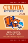Curitiba Restaurant Guide 2020: Your Guide to Authentic Regional Eats in Curitiba, Brazil (Restaurant Guide 2020) Cover Image