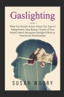 Gaslighting: What You Need To Know About This Type of Manipulation, Stop Being A Victim of Your Mind Control, Recognize Gaslight Ef Cover Image