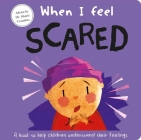 When I Feel Scared: A Book About Feelings Cover Image