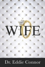 Wife: Becoming the Right One for the Right One Cover Image