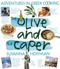 The Olive and the Caper: Adventures in Greek Cooking Cover Image