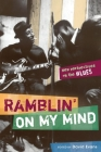 Ramblin' on My Mind: New Perspectives on the Blues (African Amer Music in Global Perspective) Cover Image