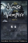 The House of the Vampire: Illustrated Cover Image