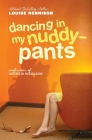 Dancing in My Nuddy-Pants: Even Further Confessions of Georgia Nicolson Cover Image