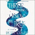 Three Things I Know Are True Lib/E Cover Image