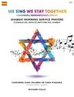 We Sing We Stay Together: Shabbat Morning Service Prayers (SPANISH): Cantamos y Permanecemos Juntos: Plegarias Del Servicio Matutino Del Shabbat Cover Image