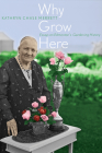 Why Grow Here: Essays on Edmonton's Gardening History Cover Image