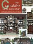 The Complete Home Collection: Over 130 Charming and Open Floor Plans for Your Family in a Variety of Architectural Styles, From Tiny Houses to Luxur Cover Image