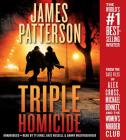 Triple Homicide Lib/E: From the Case Files of Alex Cross, Michael Bennett, and the Women's Murder Club Cover Image