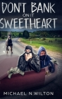 Don't Bank On It Sweetheart: Large Print Hardcover Edition Cover Image