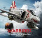 Warbirds: The Aviation Art of Adam Tooby Cover Image