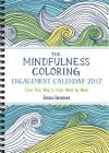 The Mindfulness Coloring Engagement Calendar 2017: Color Your Way to Calm Week by Week (The Mindfulness Coloring Series #5) Cover Image