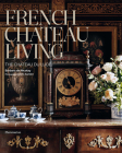French Chateau Living: The Château du Lude Cover Image