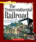 The Transcontinental Railroad (A True Book: Westward Expansion) Cover Image
