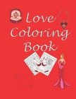 Love Coloring Book: Love Gifts for Couples: A Fun Relaxing Adult Coloring Book with Love Quotes and Beautiful Mandala frame design Cover Image