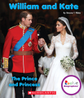 William and Kate: The Prince and Princess (Rookie Biographies) (Library Edition) Cover Image