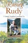 Raising Rudy: A Seemingly Insignificant Guatemalan Boy Cover Image