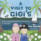 A Visit to Gigi's Along the Florida Intracoastal Waterway Cover Image
