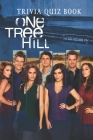 One Tree Hill: Trivia Quiz Book Cover Image