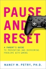 Pause and Reset: A Parent's Guide to Preventing and Overcoming Problems with Gaming Cover Image