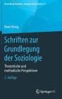 Schriften Zur Grundlegung Der Soziologie: Theoretische Und Methodische Perspektiven Cover Image