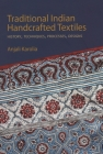 Traditional Indian Handcrafted Textile Vols I & II: History, Techniques, Processes, and Designs Cover Image