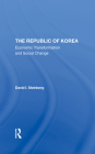 The Republic of Korea: Economic Transformation and Social Change Cover Image