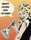 Naughty Coloring Book for Women: Explicit and Funny Naughty NSFW Dirty Talking Quotes Sexy Coloring Book with Dirty Sentences inside a Flower or Manda Cover Image