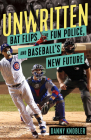 Unwritten: Bat Flips, the Fun Police, and Baseball's New Future Cover Image