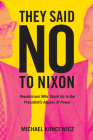 They Said No to Nixon: Republicans Who Stood Up to the President's Abuses of Power Cover Image