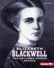 Elizabeth Blackwell: Trailblazing Woman Doctor (Gateway Biographies) Cover Image