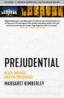 Prejudential: Black America and the Presidents (Sunlight Editions) Cover Image